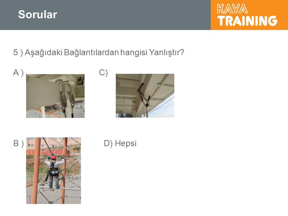 Sorular 5 ) Aşağıdaki Bağlantılardan hangisi Yanlıştır? A ) C) B ) D) Hepsi