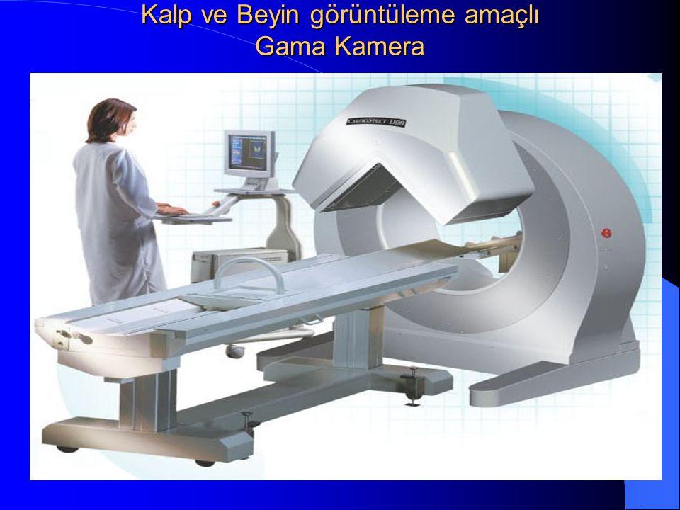 Kalp ve Beyin görüntüleme amaçlı Gama Kamera