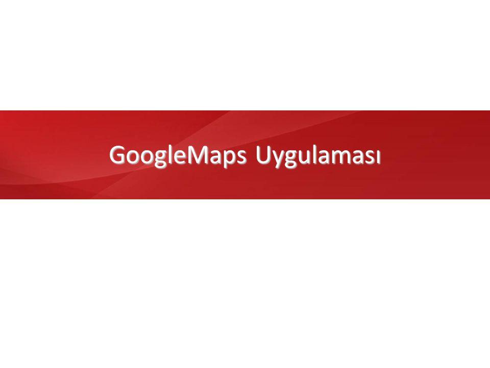 26 GoogleMaps Uygulaması