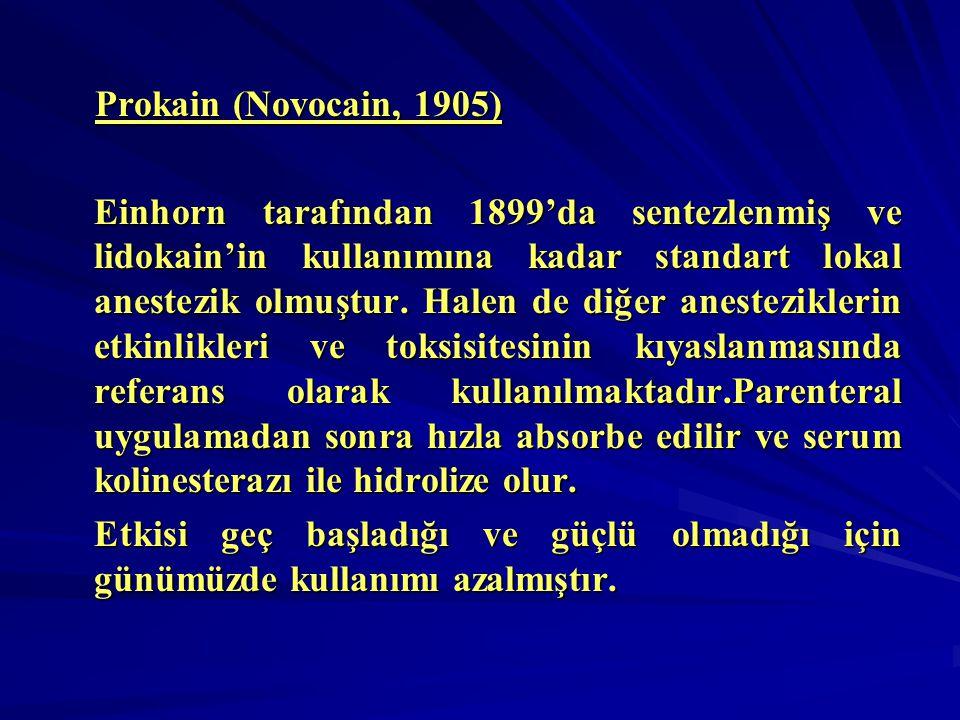 Prokain (Novocain, 1905) Prokain (Novocain, 1905) Einhorn tarafından 1899'da sentezlenmiş ve lidokain'in kullanımına kadar standart lokal anestezik ol