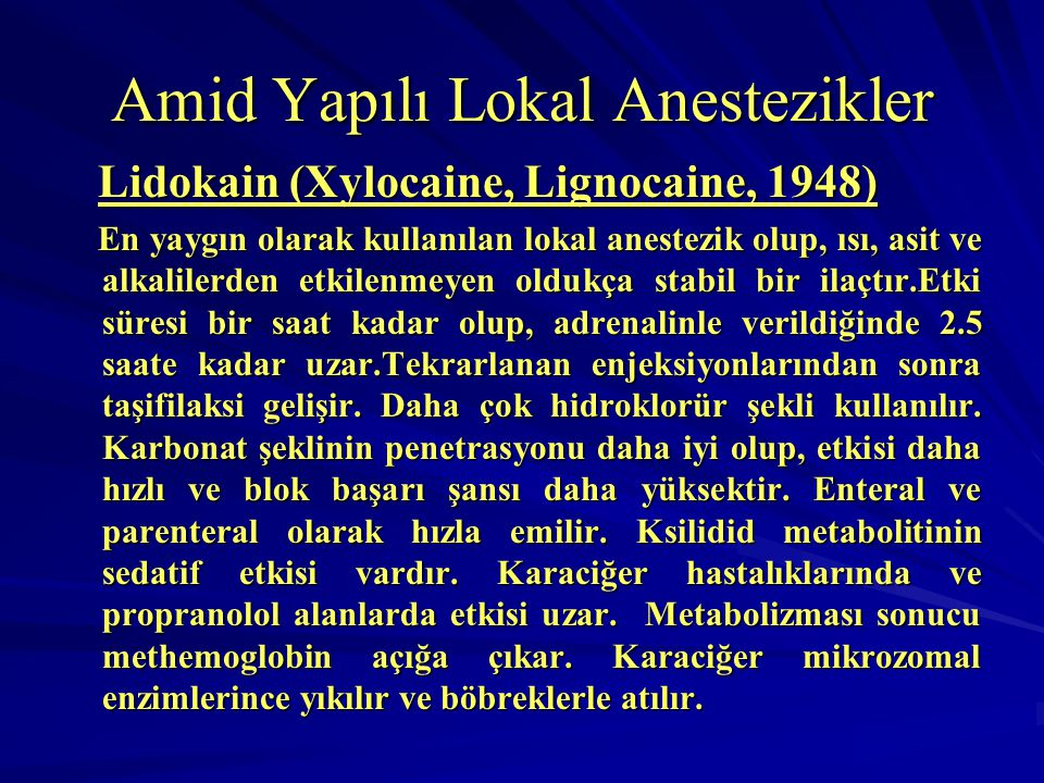 Amid Yapılı Lokal Anestezikler Lidokain (Xylocaine, Lignocaine, 1948) Lidokain (Xylocaine, Lignocaine, 1948) En yaygın olarak kullanılan lokal anestez