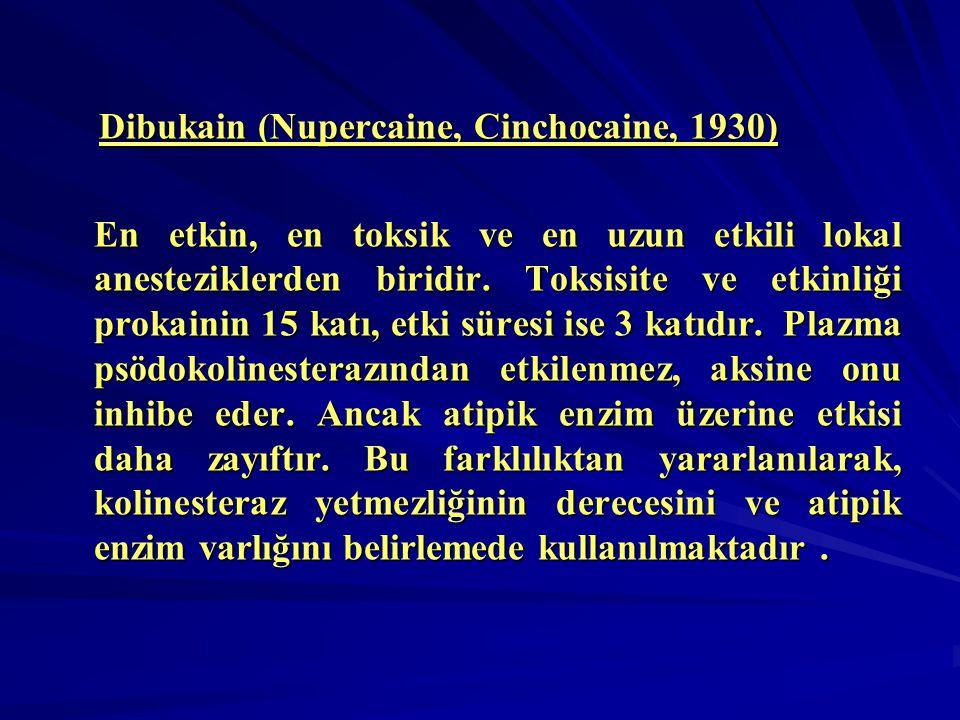 Dibukain (Nupercaine, Cinchocaine, 1930) Dibukain (Nupercaine, Cinchocaine, 1930) En etkin, en toksik ve en uzun etkili lokal anesteziklerden biridir.