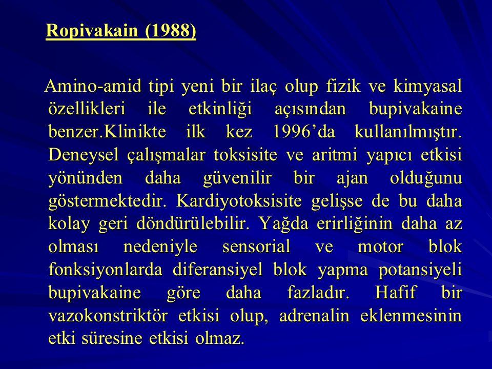 Ropivakain (1988) Ropivakain (1988) Amino-amid tipi yeni bir ilaç olup fizik ve kimyasal özellikleri ile etkinliği açısından bupivakaine benzer.Klinik