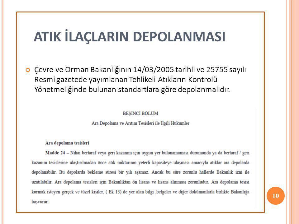 10 Çevre ve Orman Bakanlığının 14/03/2005 tarihli ve 25755 sayılı Resmi gazetede yayımlanan Tehlikeli Atıkların Kontrolü Yönetmeliğinde bulunan standa