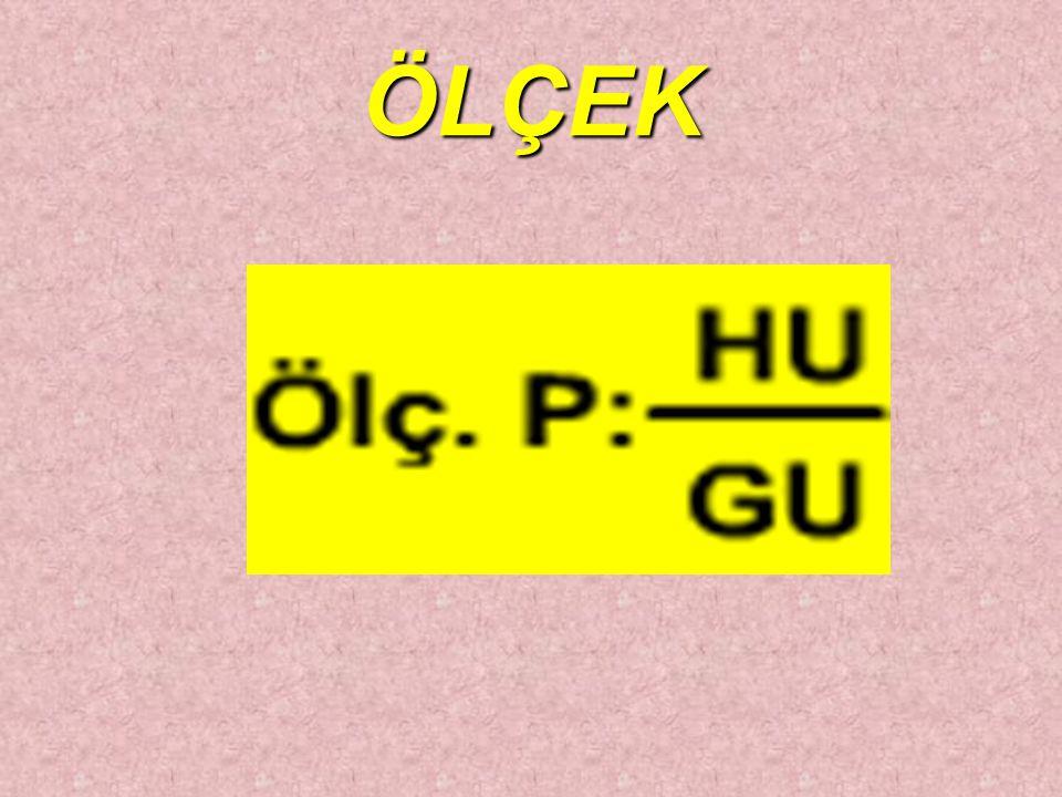 •Ölçek=H.U/g.U