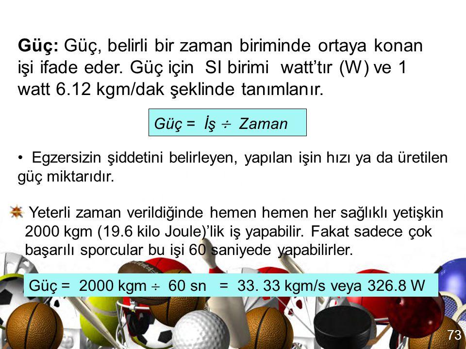 72 ÖLÇÜ BİRİMLERİ İş: Kuvvet ve mesafenin çarpımının bir ürünü olarak ifade edilir. Örn: 5 kg'lık bir ağırlık dikey olarak 2 m yukarıya kaldırılırsa,