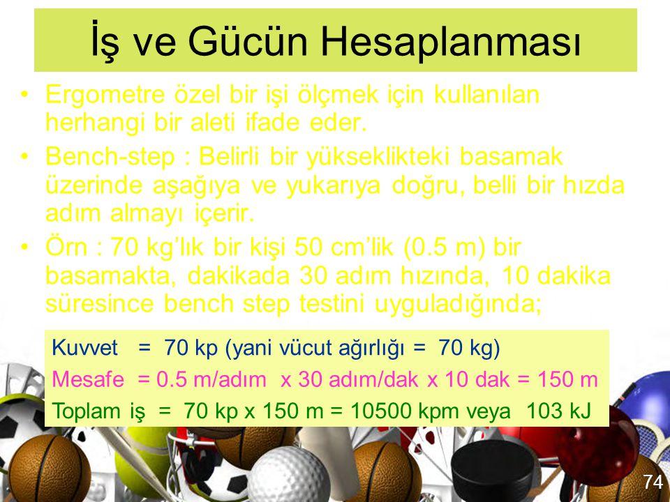 73 Güç: Güç, belirli bir zaman biriminde ortaya konan işi ifade eder. Güç için SI birimi watt'tır (W) ve 1 watt 6.12 kgm/dak şeklinde tanımlanır. Güç