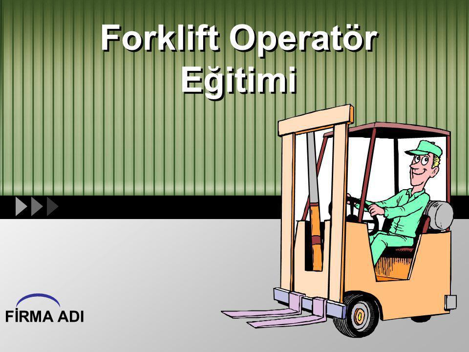 Forklift Operatör Eğitimi FİRMA ADI