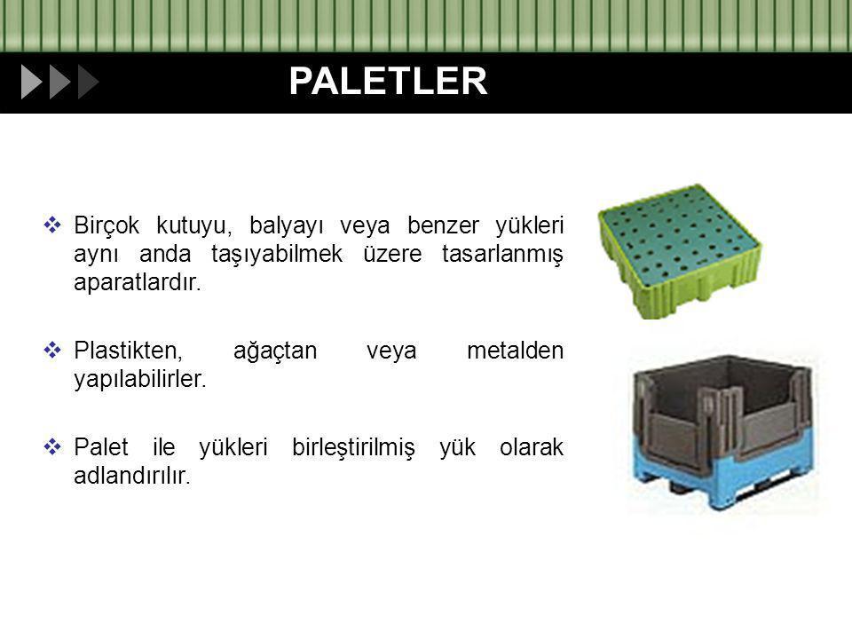 Birçok kutuyu, balyayı veya benzer yükleri aynı anda taşıyabilmek üzere tasarlanmış aparatlardır.  Plastikten, ağaçtan veya metalden yapılabilirler