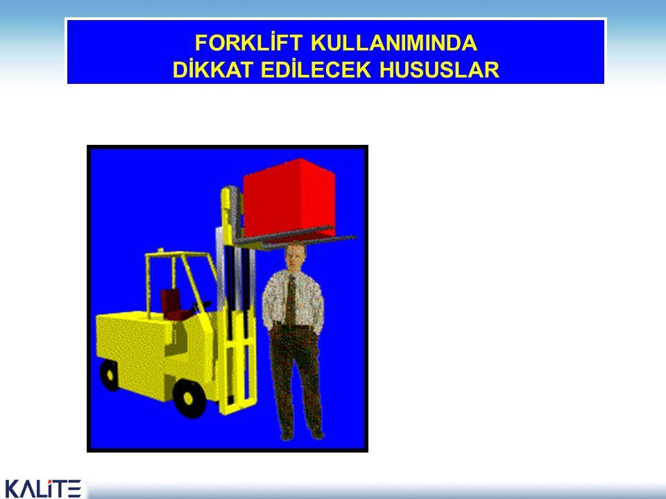 FORKLİFT KULLANIMINDA DİKKAT EDİLECEK HUSUSLAR 30
