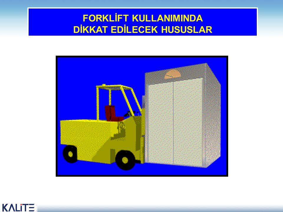FORKLİFT KULLANIMINDA DİKKAT EDİLECEK HUSUSLAR 33