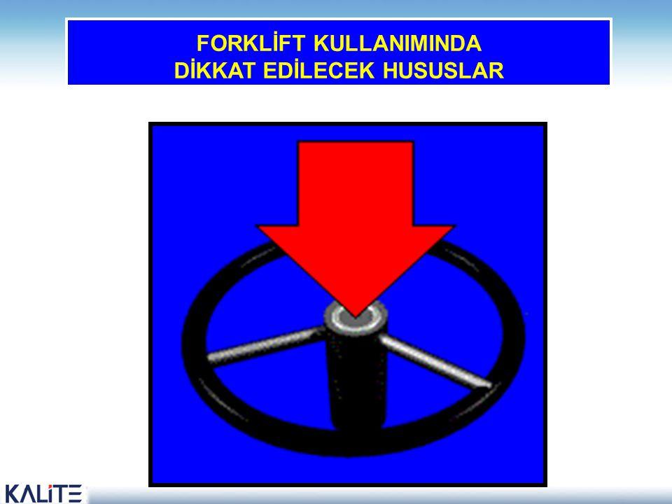 FORKLİFT KULLANIMINDA DİKKAT EDİLECEK HUSUSLAR 35