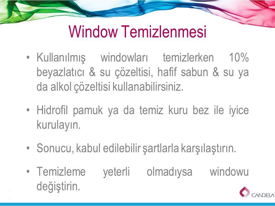 Window Temizlenmesi •Kullanılmış windowları temizlerken 10% beyazlatıcı & su çözeltisi, hafif sabun & su ya da alkol çözeltisi kullanabilirsiniz. •Hid