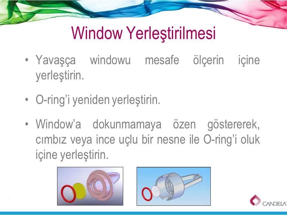 Window Yerleştirilmesi •Yavaşça windowu mesafe ölçerin içine yerleştirin. •O-ring'i yeniden yerleştirin. •Window'a dokunmamaya özen göstererek, cımbız