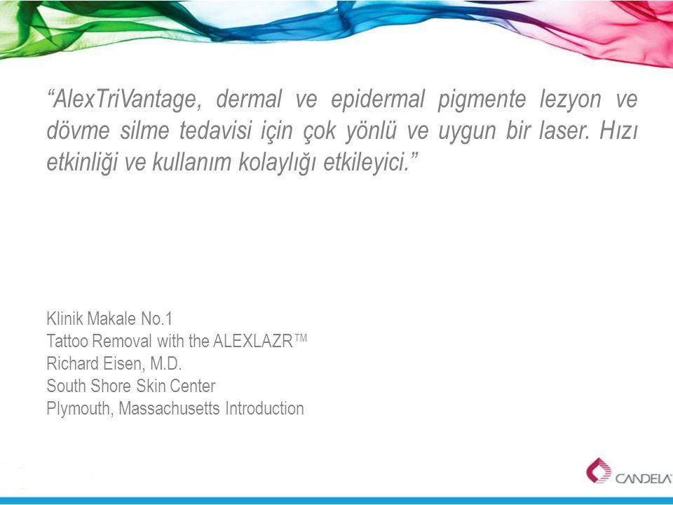"""""""AlexTriVantage, dermal ve epidermal pigmente lezyon ve dövme silme tedavisi için çok yönlü ve uygun bir laser. Hızı etkinliği ve kullanım kolaylığı e"""
