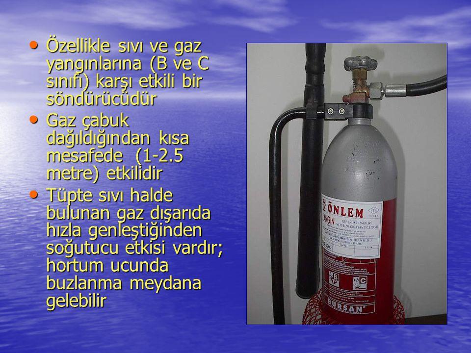 • Özellikle sıvı ve gaz yangınlarına (B ve C sınıfı) karşı etkili bir söndürücüdür • Gaz çabuk dağıldığından kısa mesafede (1-2.5 metre) etkilidir • T