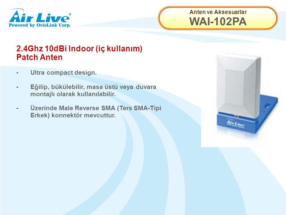 Anten ve Aksesuarlar WAI-102PA 2.4Ghz 10dBi Indoor (iç kullanım) Patch Anten - Ultra compact design. - Eğilip, bükülebilir, masa üstü veya duvara mont