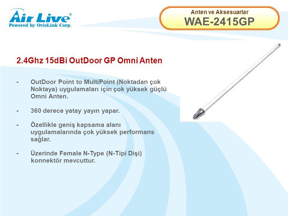 Anten ve Aksesuarlar WAE-2415GP 2.4Ghz 15dBi OutDoor GP Omni Anten - OutDoor Point to MultiPoint (Noktadan çok Noktaya) uygulamaları için çok yüksek güçlü Omni Anten.