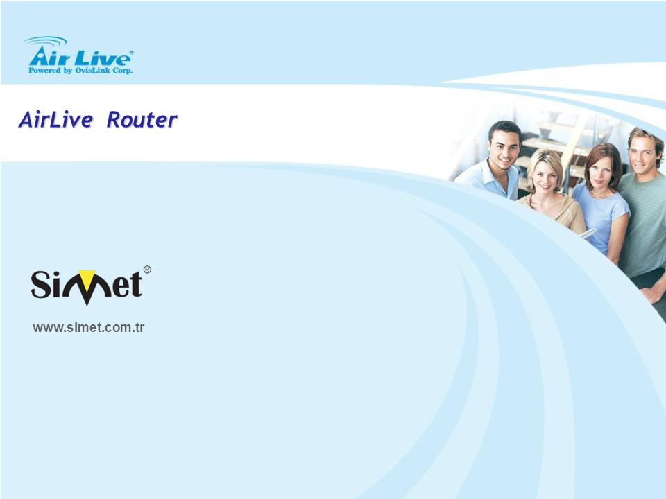AirLive Router www.simet.com.tr