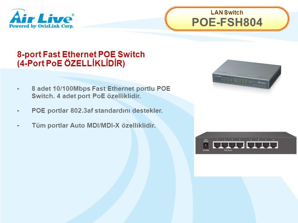 LAN Switch POE-FSH804 8-port Fast Ethernet POE Switch (4-Port PoE ÖZELLİKLİDİR) - 8 adet 10/100Mbps Fast Ethernet portlu POE Switch. 4 adet port PoE ö