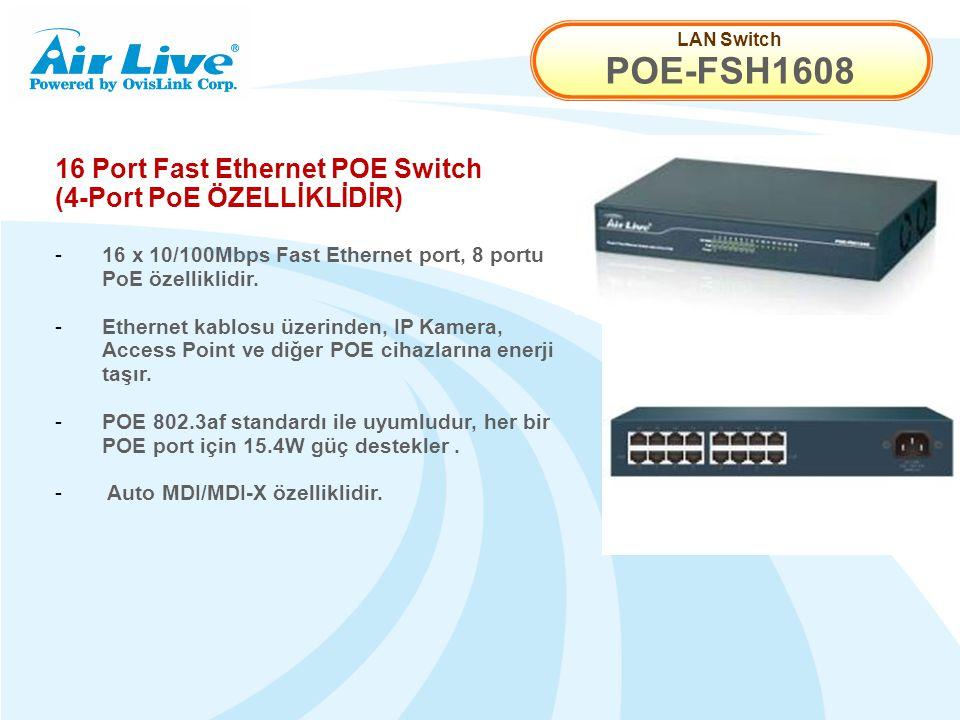 LAN Switch POE-FSH1608 16 Port Fast Ethernet POE Switch (4-Port PoE ÖZELLİKLİDİR) - 16 x 10/100Mbps Fast Ethernet port, 8 portu PoE özelliklidir. - Et