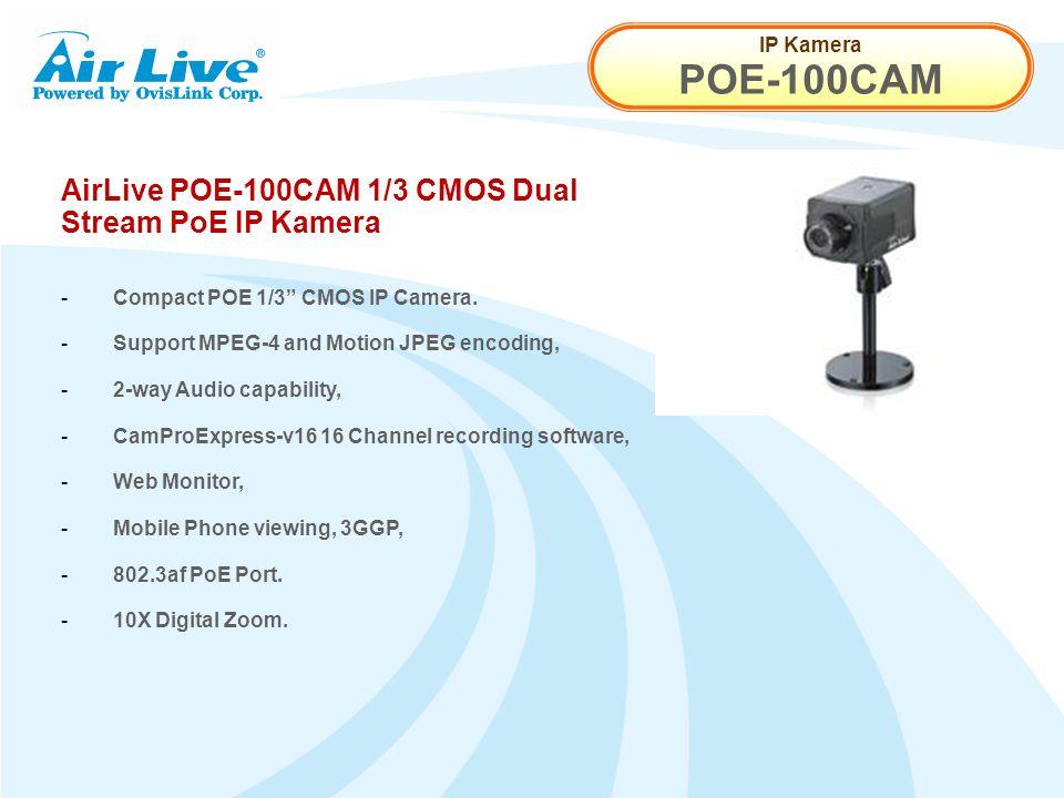 IP Kamera POE-100CAM AirLive POE-100CAM 1/3 CMOS Dual Stream PoE IP Kamera - Compact POE 1/3 CMOS IP Camera.