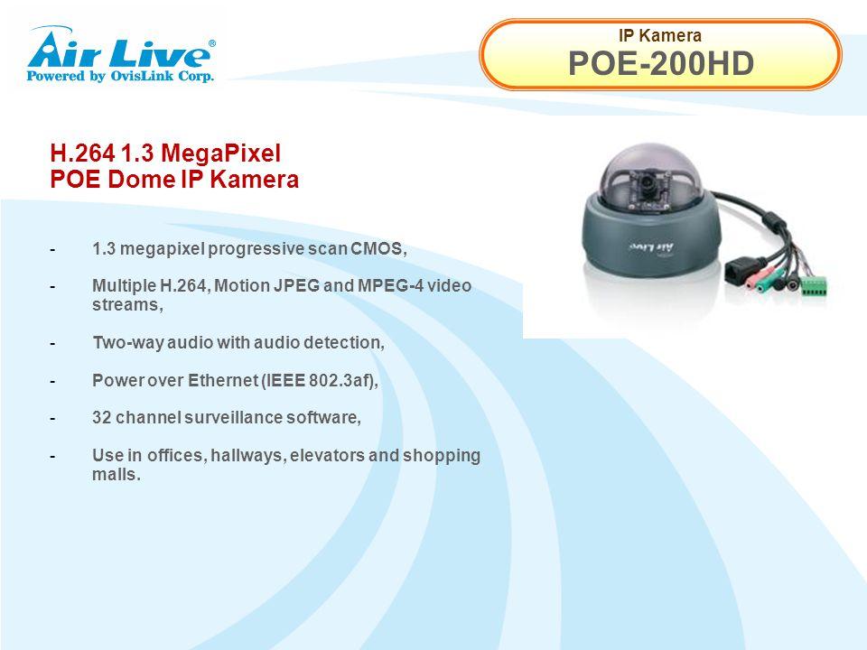 IP Kamera POE-200HD H.264 1.3 MegaPixel POE Dome IP Kamera - 1.3 megapixel progressive scan CMOS, - Multiple H.264, Motion JPEG and MPEG-4 video strea
