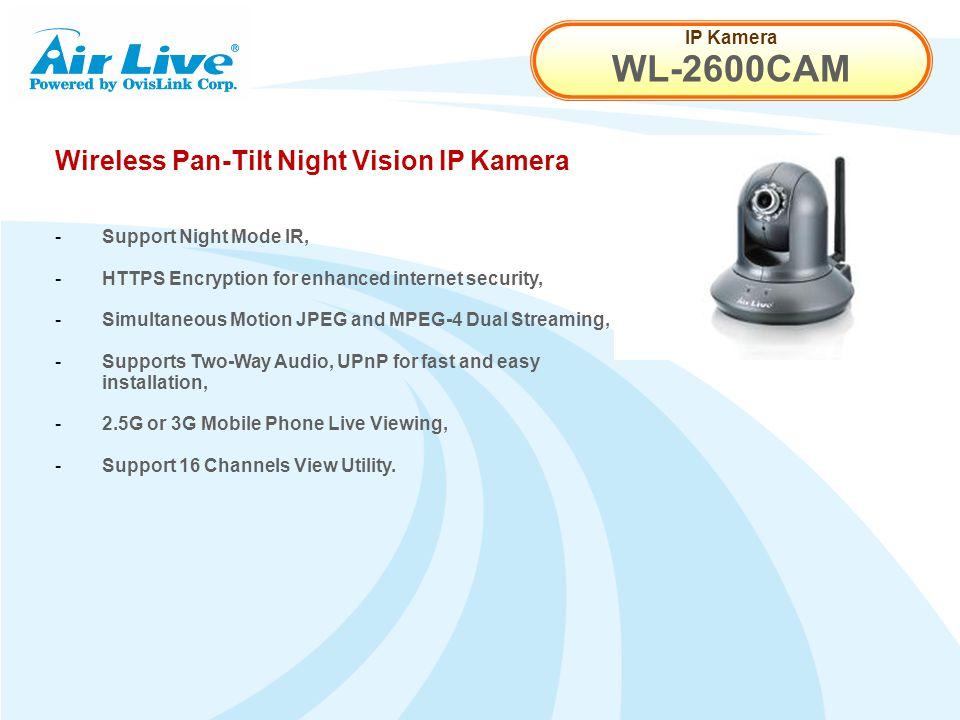 IP Kamera WL-2600CAM Wireless Pan-Tilt Night Vision IP Kamera - Support Night Mode IR, - HTTPS Encryption for enhanced internet security, - Simultaneo