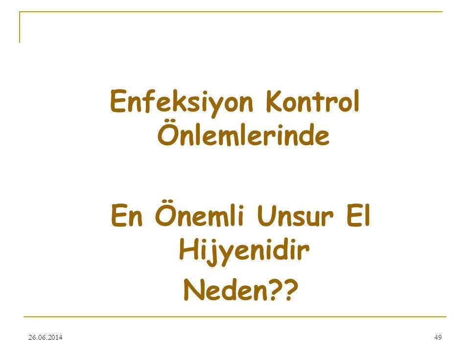 26.06.201449 Enfeksiyon Kontrol Önlemlerinde En Önemli Unsur El Hijyenidir Neden??