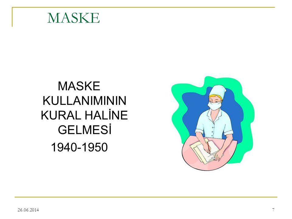 26.06.20147 MASKE MASKE KULLANIMININ KURAL HALİNE GELMESİ 1940-1950