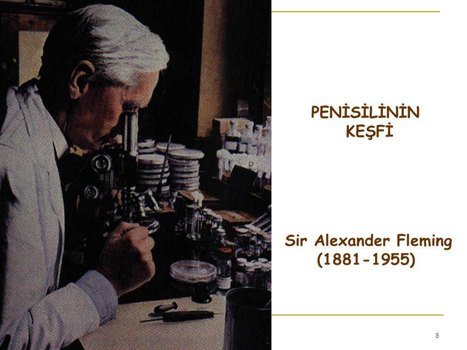 26.06.20148 Sir Alexander Fleming (1881-1955) PENİSİLİNİN KEŞFİ