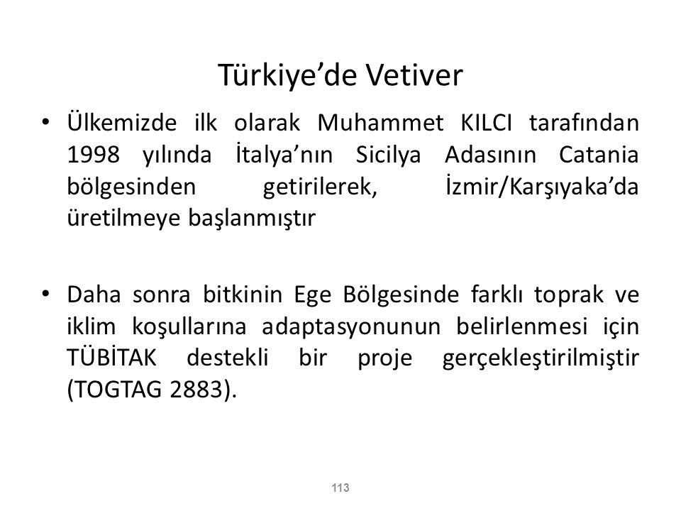 113 Türkiye'de Vetiver • Ülkemizde ilk olarak Muhammet KILCI tarafından 1998 yılında İtalya'nın Sicilya Adasının Catania bölgesinden getirilerek, İzmi