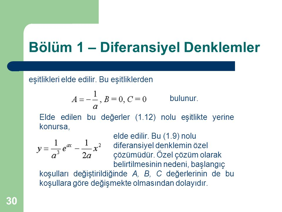 30 Bölüm 1 – Diferansiyel Denklemler eşitlikleri elde edilir. Bu eşitliklerden bulunur. Elde edilen bu değerler (1.12) nolu eşitlikte yerine konursa,