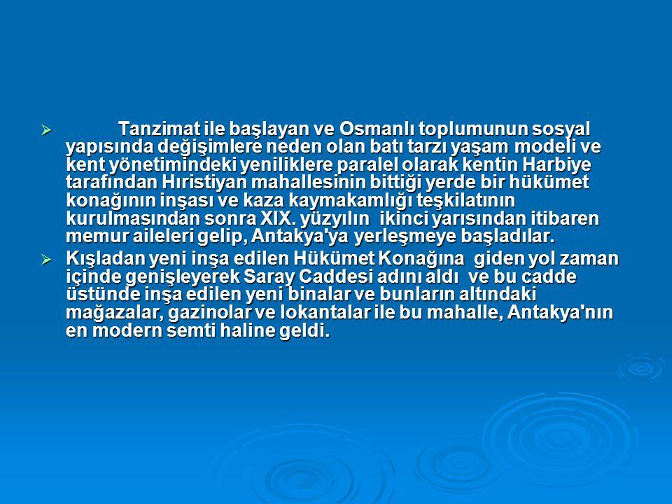  Tanzimat ile başlayan ve Osmanlı toplumunun sosyal yapısında değişimlere neden olan batı tarzı yaşam modeli ve kent yönetimindeki yeniliklere parale