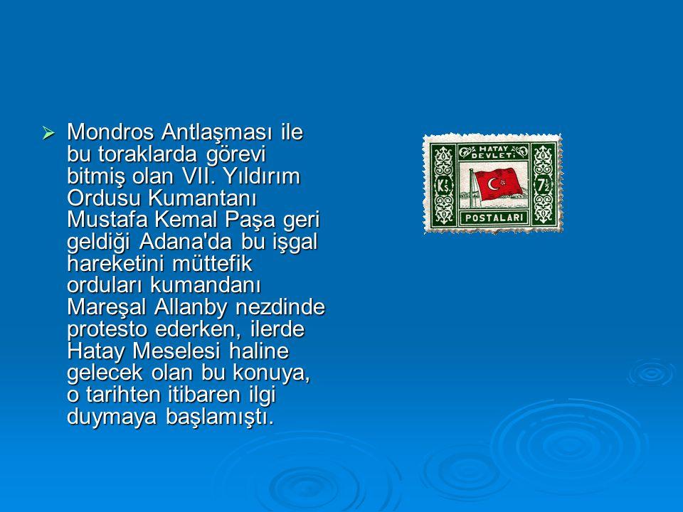  Mondros Antlaşması ile bu toraklarda görevi bitmiş olan VII. Yıldırım Ordusu Kumantanı Mustafa Kemal Paşa geri geldiği Adana'da bu işgal hareketini