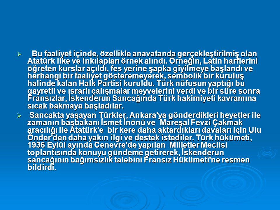  Bu faaliyet içinde, özellikle anavatanda gerçekleştirilmiş olan Atatürk ilke ve inkılapları örnek alındı. Örneğin, Latin harflerini öğreten kurslar