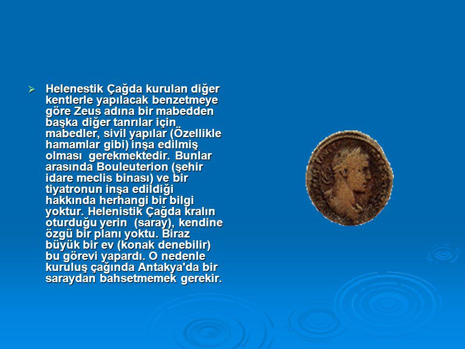  Helenestik Çağda kurulan diğer kentlerle yapılacak benzetmeye göre Zeus adına bir mabedden başka diğer tanrılar için mabedler, sivil yapılar (Özelli