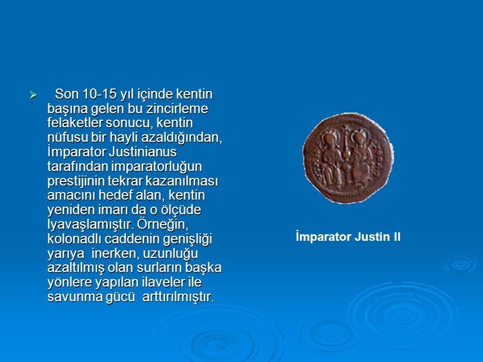  Son 10-15 yıl içinde kentin başına gelen bu zincirleme felaketler sonucu, kentin nüfusu bir hayli azaldığından, İmparator Justinianus tarafından imp