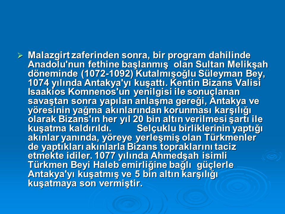  Malazgirt zaferinden sonra, bir program dahilinde Anadolu'nun fethine başlanmış olan Sultan Melikşah döneminde (1072-1092) Kutalmışoğlu Süleyman Bey