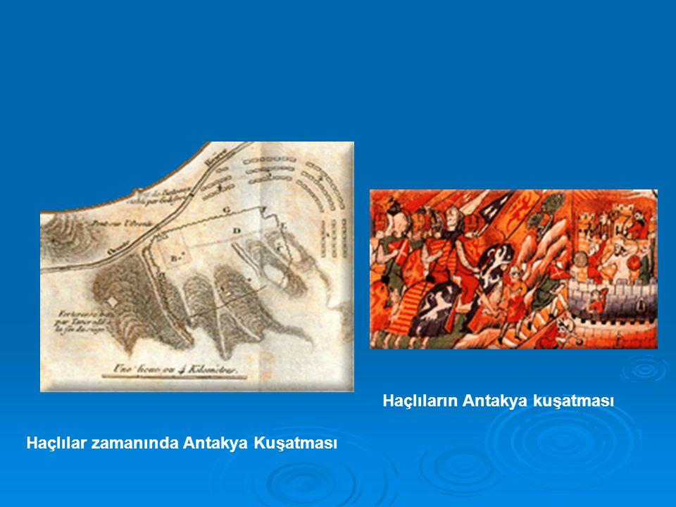 Haçlılar zamanında Antakya Kuşatması Haçlıların Antakya kuşatması