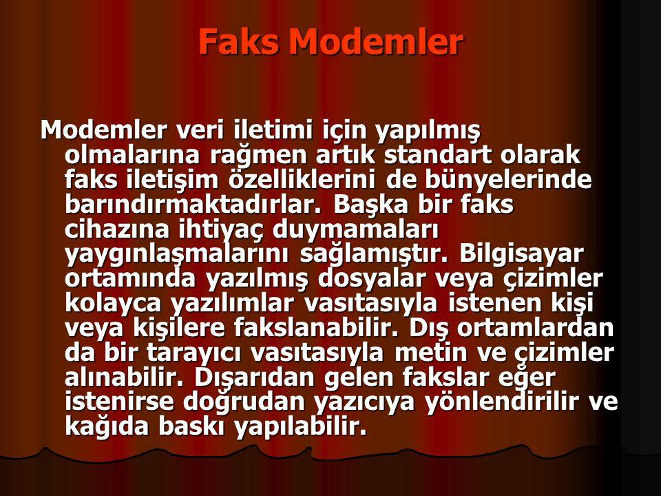 Faks Modemler Modemler veri iletimi için yapılmış olmalarına rağmen artık standart olarak faks iletişim özelliklerini de bünyelerinde barındırmaktadır
