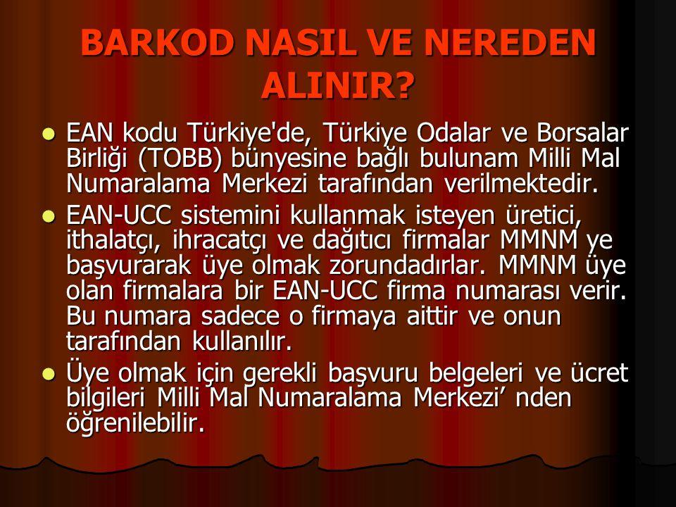 BARKOD NASIL VE NEREDEN ALINIR?  EAN kodu Türkiye'de, Türkiye Odalar ve Borsalar Birliği (TOBB) bünyesine bağlı bulunam Milli Mal Numaralama Merkezi