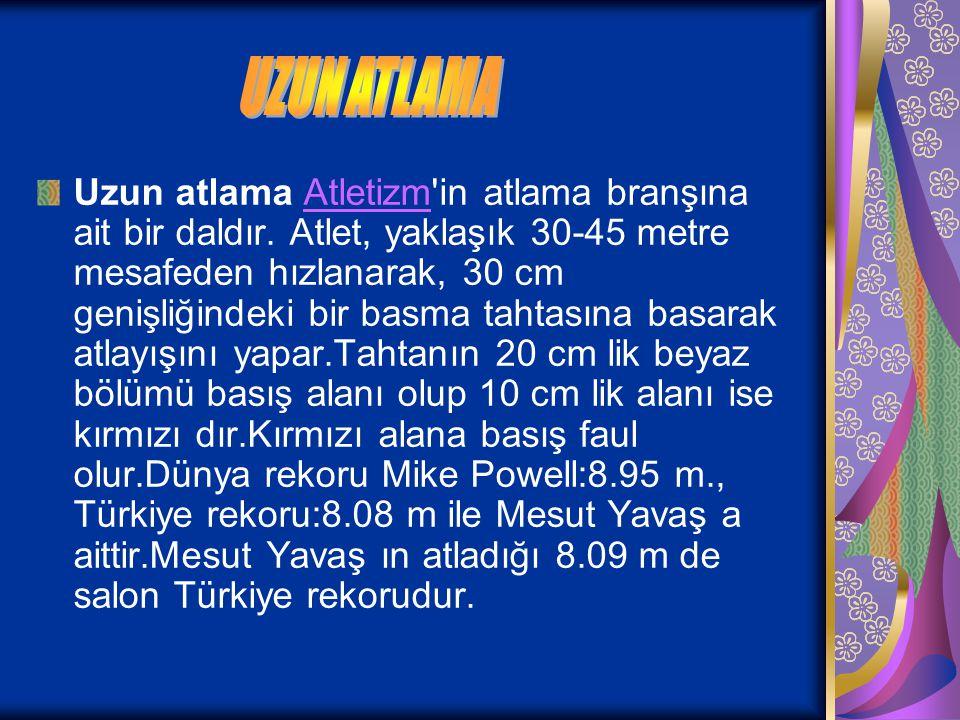 Uzun atlama Atletizm'in atlama branşına ait bir daldır. Atlet, yaklaşık 30-45 metre mesafeden hızlanarak, 30 cm genişliğindeki bir basma tahtasına bas