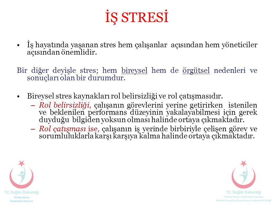 İŞ STRESİ •İş hayatında yaşanan stres hem çalışanlar açısından hem yöneticiler açısından önemlidir. Bir diğer deyişle stres; hem bireysel hem de örgüt