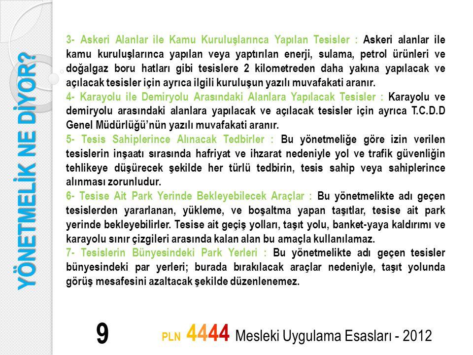 YÖNETMELİK NE DİYOR? 9 PLN 4444 Mesleki Uygulama Esasları - 2012 3- Askeri Alanlar ile Kamu Kuruluşlarınca Yapılan Tesisler : Askeri alanlar ile kamu