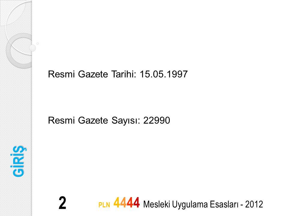 YÖNETMELİK NE DİYOR.3 PLN 4444 Mesleki Uygulama Esasları - 2012 1.
