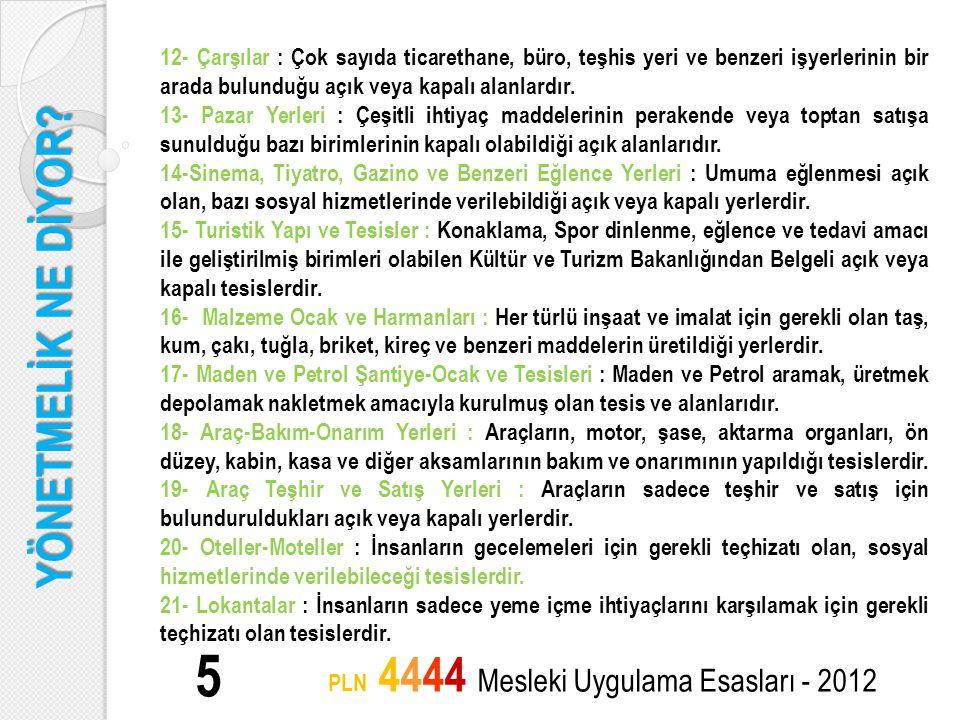 ELEŞTİRİLER VE ÇÖZÜM ÖNERİLERİ 26 PLN 4444 Mesleki Uygulama Esasları - 2012 - Yönetmeliğin revize edilmesi gerekmektedir.