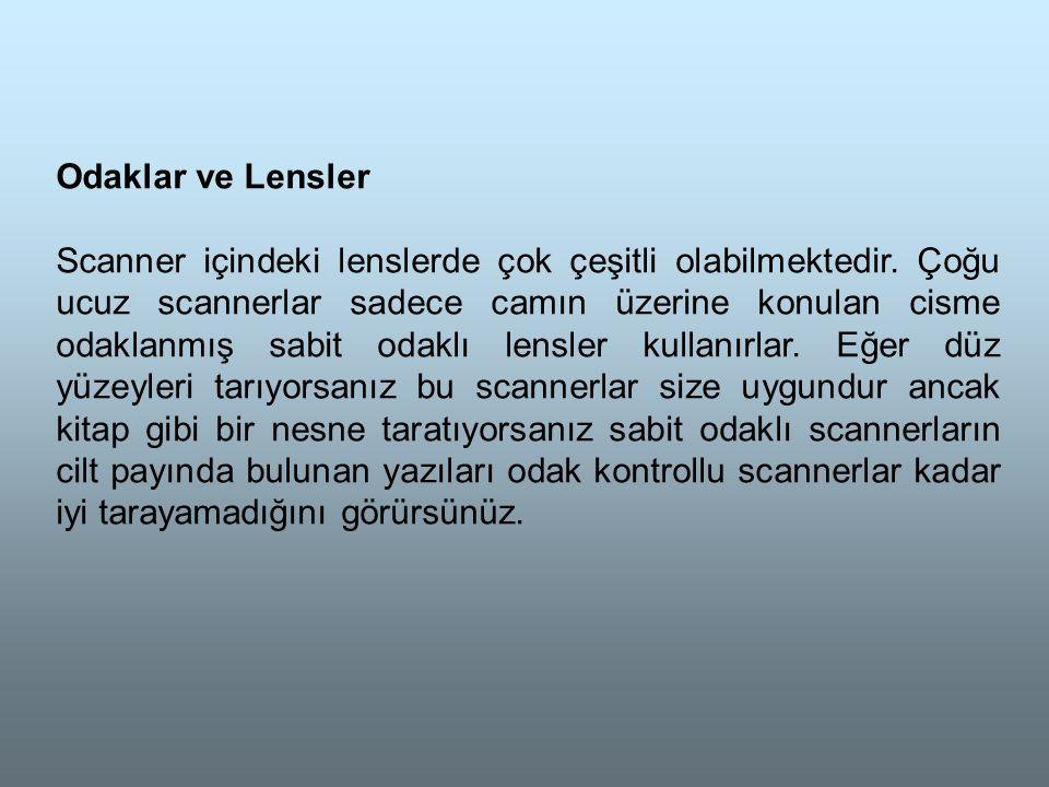 Odaklar ve Lensler Scanner içindeki lenslerde çok çeşitli olabilmektedir.