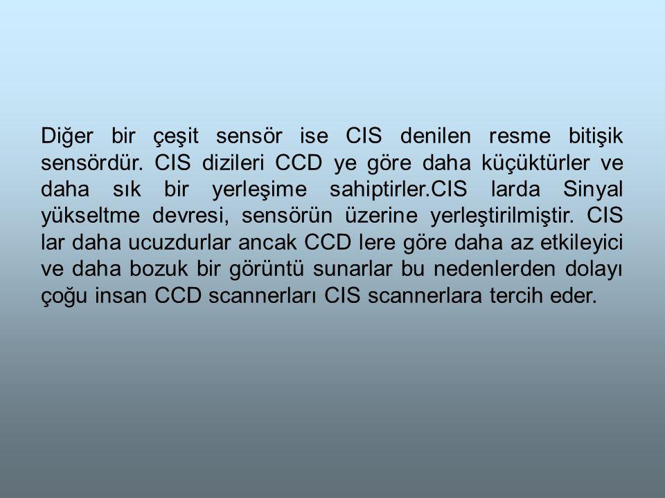 Diğer bir çeşit sensör ise CIS denilen resme bitişik sensördür.