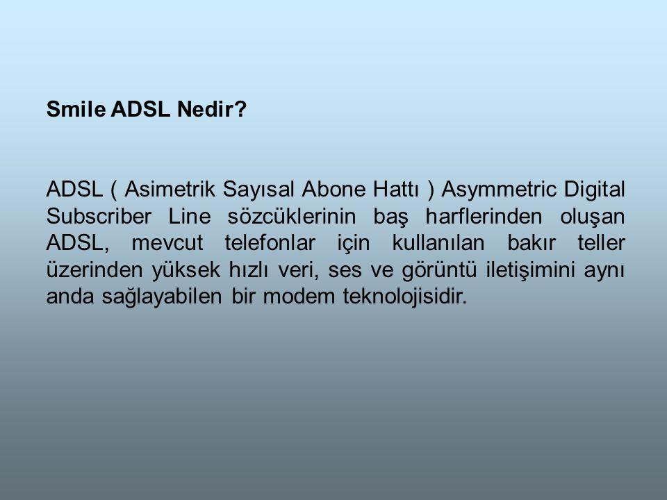 Smile ADSL Nedir.
